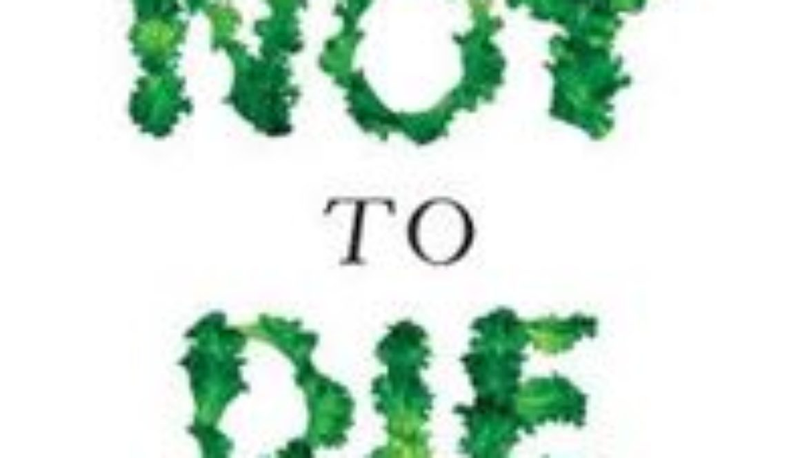 How Not To Die - Greger, Michael